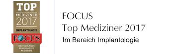 FOCUS Top Mediziner 2017 im Bereich Implantatologie